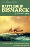 Battleship Bismarck: A Survivor's Story - Burkard Baron Von Mullenheim-Rechberg, Mullenheim-Rech Burkar Von, Jack Sweetman