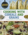 Cooking with Cereals and Grains - Jillian Powell, Clare O'Shea