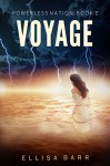 Voyage (Powerless Nation Book 2) - Ellisa Barr
