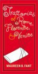 The Trattorias of Rome, Florence, and Venice - Maureen B. Fant