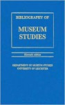 A Bibliography of Museum Studies - Simon J. Knell