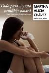 Todo Pasa y Esto Tambin Pasar - Martha Chavez