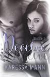 Deceive (Book 1 in the Deceive series) - Karessa Mann