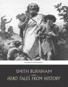 Hero Tales from History - Smith Burnham