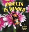 Insects in Danger - Kathryn Smithyman, Bobbie Kalman