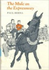 The Mule on the Expressway - Paul Berna