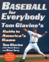 Baseball for Everybody - Tom Glavine, Brian Tarcy