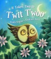 It Takes Two to T'wit T'woo - Paula Knight