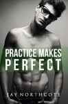 Practice Makes Perfect - Jay Northcote