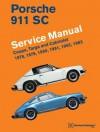 Porsche 911 SC Service Manual 1978, 1979, 1980, 1981, 1982, 1983: Coupe, Targa and Cabriolet - Bentley Publishers