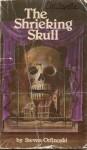 The Shrieking Skull - Steven Otfinoski