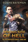 Wrong Side of Hell (The DeathSpeaker Codex Book 1) - Sonya Bateman