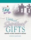 Using Your Spiritual Gifts: Equipped to Serve, Engaged in Serving - Eddie Rasnake