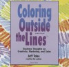 Coloring Outside the Lines: Business Thoughts on Creativity, Marketing, and Sales - Made for Success, Jeff Tobe