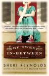 The Sweet In-Between: A Novel by Reynolds Sheri (2009-10-27) Paperback - Reynolds Sheri
