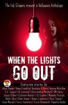 When the Lights Go Out - Ink Slingers' Halloween Anthology - Joleene Naylor, DM Yates, Maegan Provan, Tricia Drammeh, Anne Franklin, CG Coppola, LC Cooper, Rami Ungar, Barbara G. Tarn, Russ Towne