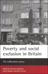 Poverty and social exclusion in Britain: The millennium survey - Christina Pantazis, Ruth Levitas