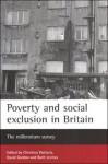 Poverty and social exclusion in Britain: The millennium survey - Christina Pantazis, Ruth Levitas