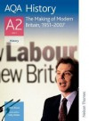 Aqa History A2: Unit 3: The Making Of Modern Britain, 1951 2007 - Chris Rowe, Sally Waller, Barry Jefferson