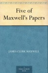 Five of Maxwell's Papers (免费公版书) - James Clerk Maxwell
