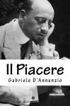 Il Piacere (opere di D'Annunzio) (Volume 3) (Italian Edition) - Gabriele D'Annunzio