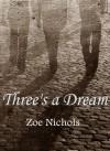 Three's a Dream: an Asher Story - Zoe Nichols, Cassidy Ryan
