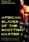 African Slaves of the Scottish Master - Dallas Sketchman