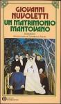 Un matrimonio mantovano - Giovanni Nuvoletti, Domenico Porzio
