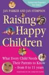 Raising Happy Children - Jan Stimpson, Jan Parker