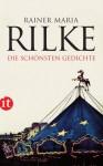 Die schönsten Gedichte von Rainer Maria Rilke - Rainer Maria Rilke