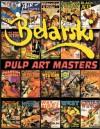 Belarski Pulp Art Masters - John P. Gunnison, Rudolph Belarski, Walter M. Baumhofer