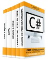 Programming For Beginner's Box Set: Learn HTML, HTML5 & CSS3, Java, PHP & MySQL, C# With the Ultimate Guides For Beginner's (Programming for Beginners in under 8 hours!) - T. J Wilson