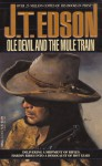 Ole Devil and the Mule Train - J.T. Edson