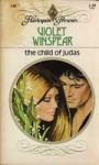 The Child of Judas - Violet Winspear