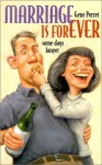 Marriage is Forever: ...Some Days Longer - Gene Perret