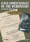 Close Combat Badges of the Wehrmacht in World War II - Rolf Michaelis
