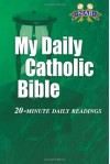 My Daily Catholic Bible: 20-Minute Daily Readings (Revised New American Bible) - Paul Thigpen, Paul Thigpen