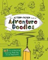 The Action-Packed Book of Adventure Doodles: 187 Fun and Exciting Drawings You Can Finish Yourself - John Duggan