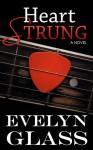 Heart Strung - Evelyn Glass