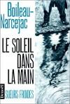 Le soleil dans la main - Boileau-Narcejac