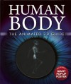 Human Body: The Animated 3-D Guide - Miranda Smith