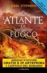 L'atlante di fuoco - Assaggi d'autore gratuiti: Tre bambini. Due mondi. Una profezia - John Stephens, Giovanni Garbellini