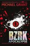 BZRK: Apocalypse - Michael Grant