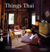 Things Thai: Antiques, Crafts, Collectibles - Tanistha Dansilp, Michael Freeman