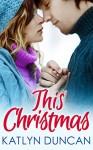 This Christmas - Katlyn Duncan