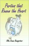 Parties That Renew the Heart - Ellen Baumgartner, Joel Baumgartner