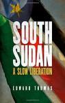 South Sudan: A Slow Liberation - Edward Thomas