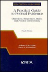 A Practical Guide to Federal Evidence - Anthony J. Bocchino, David A. Sonenshein