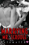 Marrying Mr. Scrooge (DataMatch Book 6) - Kary Rader