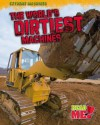 World's Dirtiest Machines - Jennifer Blizin Gillis